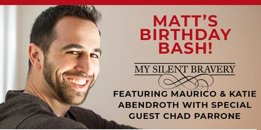 My Silent Bravery - Matt's Birthday Bash!