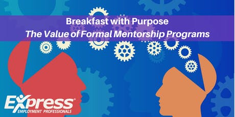 Breakfast with Purpose: The Value of Formal Mentorship Programs tickets