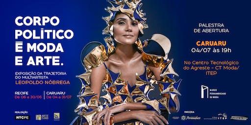 """[CARUARU] Palestra com Leopoldo Nóbrega - """"Corpo Político é Moda e Arte"""""""