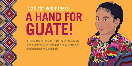 Call for Volunteers: a hand for Guate! tickets