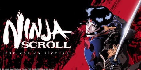 Anime! At the Revue: NINJA SCROLL: THE MOTION PICTURE (1993) tickets