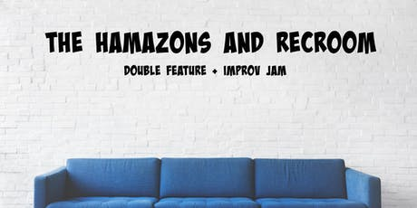 The Hamazons and RecRoom Improv tickets