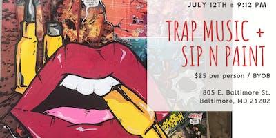 Trap Music + Sip n Paint (At An Art Gallery)