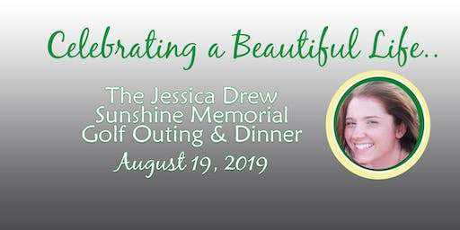 The 2019 Jessica Drew Sunshine Memorial Golf Outing & Reception