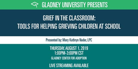 Grief in the Classroom: Tools for Helping Grieving Children at School tickets