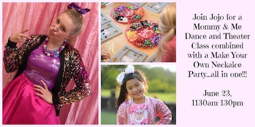 Mommy & Me  JoJo Extravaganza Dance, Sing and Necklace Making Party !!!!