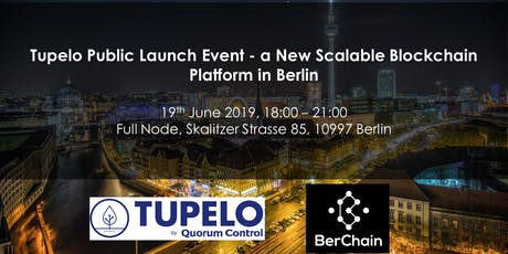 Tupelo Public Launch Event - a New Scalable Blockchain Platform in Berlin tickets
