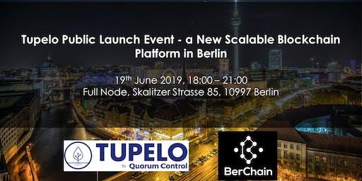 Tupelo Public Launch Event - a New Scalable Blockchain Platform in Berlin