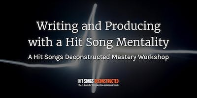 Writing & Producing & Thinking with a Hit Song Mentality (December 2019)
