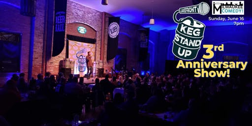 Keg Stand Up - 3rd Anniversary Show!
