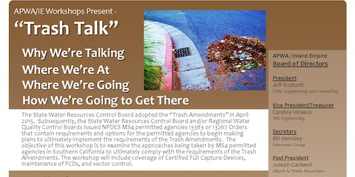 "APWA-IE Workshop June 2019 | ""Trash Talk"" Why We're Talking, Where We're At, Where We're Going, & How We're Going to Get There"