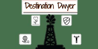 Destination Dwyer- WEB Day