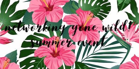 Networking Gone Wild Summer Event! tickets