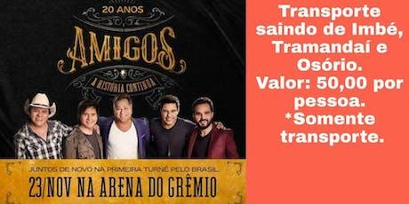 Excursão Amigos 20 anos em Porto Alegre   Saidas de Imbé,Tramandaí e Osório ingressos