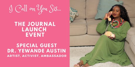 I Call on You Sis: The Journal Launch Event tickets