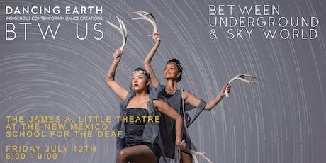 Dancing Earth Presents: BTW US - Between Underground & Sky World tickets