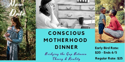 Conscious Motherhood Dinner & Massage: Bridging the Gap Between Theory & Reality