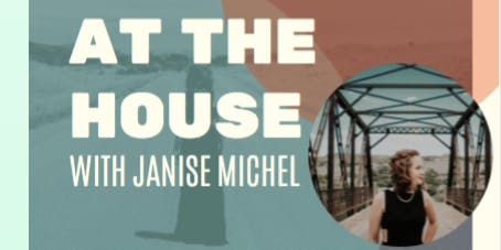 LIVE CONCERT AT THE HOUSE WITH JANISE MICHEL