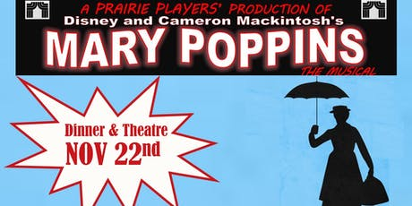 "Prairie Players Dinner & Theatre: ""Mary Poppins"" -Nov. 22nd- tickets"