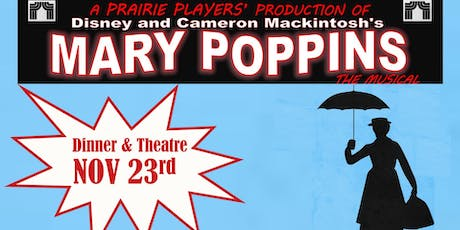 "Prairie Players Dinner & Theatre: ""Mary Poppins"" -Nov. 23rd- tickets"