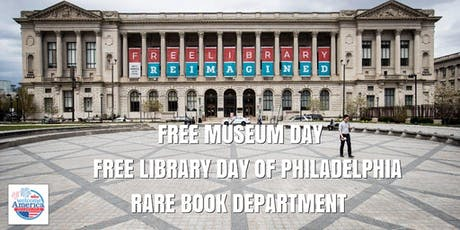 Free Library of Philadelphia Rare Book Department Free Museum Day tickets