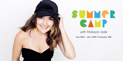Summer Camp with Makayla Jade