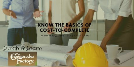 Know the Basics of Cost-to-Complete: A Construction Industry Lunch & Learn tickets