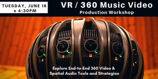 VR / 360 Music Video Production Workshop