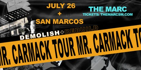 7.26 | MR. CARMACK | THE MARC | SAN MARCOS TX tickets
