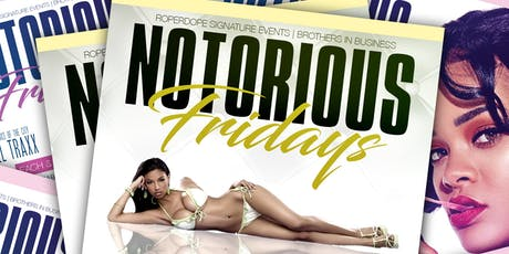 NOTORIOUS FRIDAY'S tickets