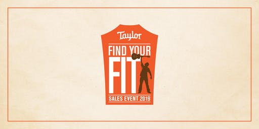 Taylor Guitars Find Your Fit Sales Event 2019