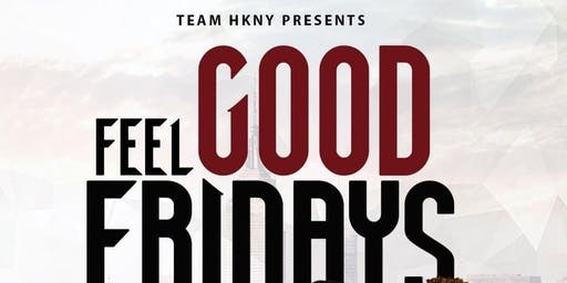 FEEL GOOD FRIDAYS - TEAM H.K.N.Y