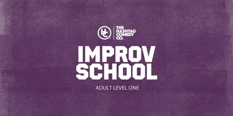 Adult Improv Comedy Classes, Level One (SUMMER 2019, SIX WEEK COURSE) tickets