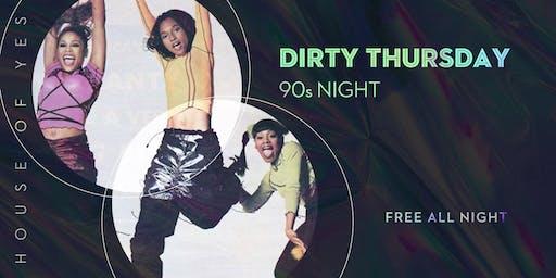 DIRTY THURSDAY: 90s Night