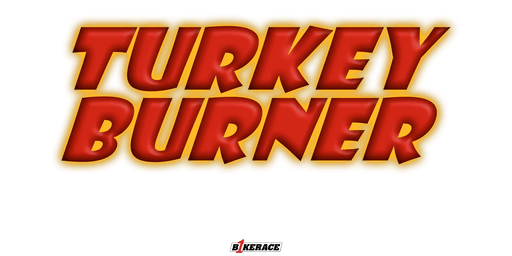 Turkey Burner 2020 (date tbc)