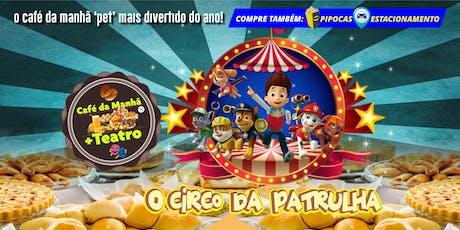 DESCONTO! Café da Manhã + Teatro: O Circo da Patrulha no Teatro BTC ingressos