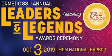 38th Annual Leaders & Legends Awards Ceremony featuring the Top 100 MBEs  tickets