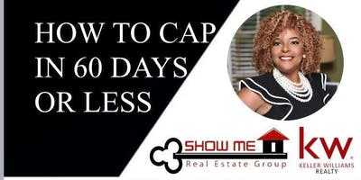 How to Cap in 60 Days or Less-  Presented by Patricia Johnson-Watson