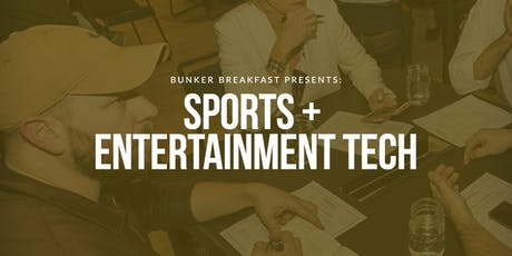 Bunker Breakfast: Sports & Entertainment Tech tickets