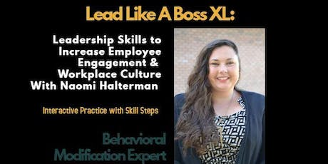 Lead Like a BOSS XL: Learn Leadership Skills to Improve Employee Engagement and Workplace Culture tickets