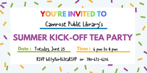 Camrose Public Library Summer Kick-Off Birth-Tea Party