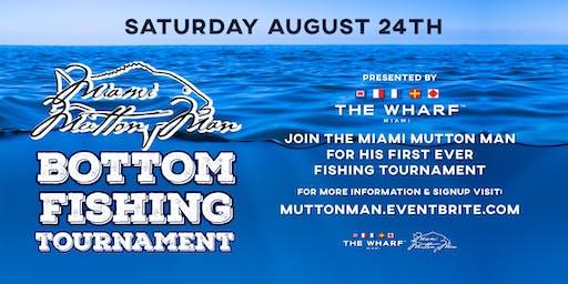 Miami Mutton Man's Bottom Fishing Tournament presented by The Wharf Miami