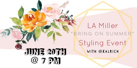 """LA Miller """"Bring On Summer"""" Styling Event with @kalrich tickets"""