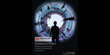 #Screentime BU: Borderless World |Redefining Mediated Human Connections tickets