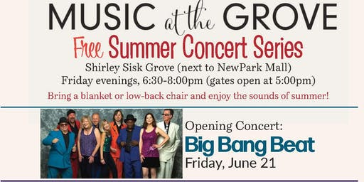 Friday, June 21: Music at the Grove - Big Bang Beat (opening concert)