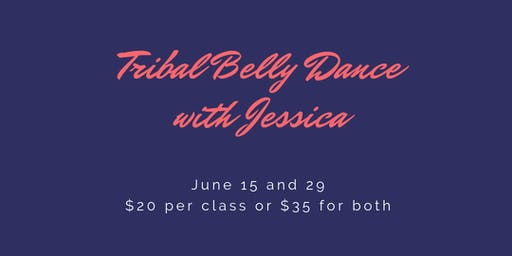Tribal Belly Dance with Jessica