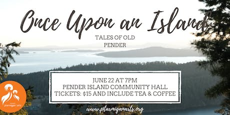 Once Upon an Island: Tales of Old Pender tickets