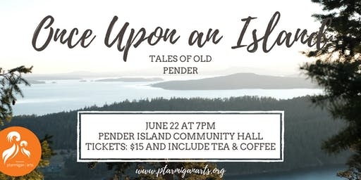 Once Upon an Island: Tales of Old Pender