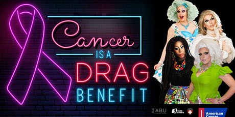Cancer is a Drag Benefit tickets