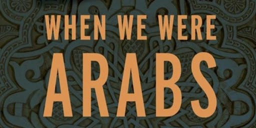 When We Were Arabs Book Party